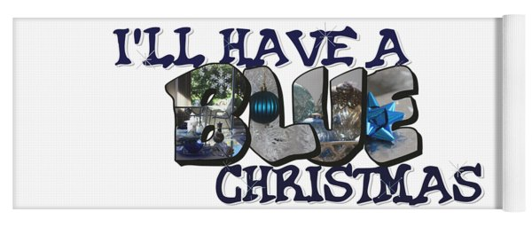 I'll Have A Blue Christmas Big Letter Yoga Mat