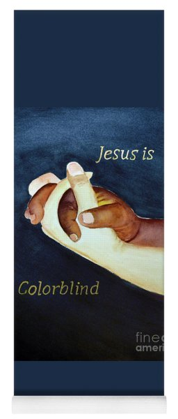 Jesus Is Colorblind Yoga Mat