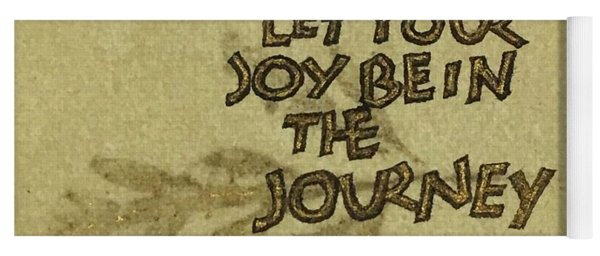Joy In The Journey Yoga Mat