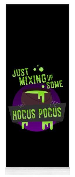 Just Mixing Some Hocus Pocus Halloween Witch Yoga Mat