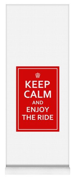 Keep Calm - Enjoy The Ride Yoga Mat