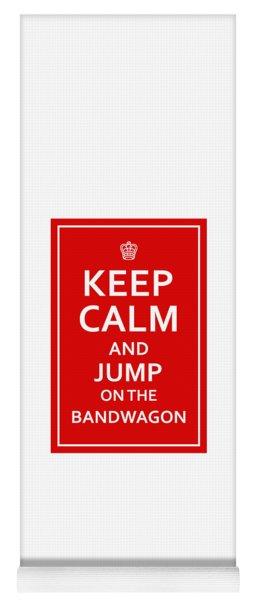 Keep Calm - Jump On Bandwagon Yoga Mat