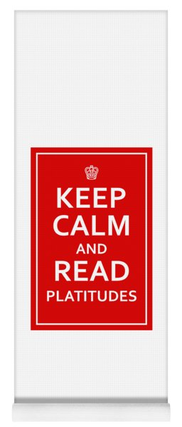 Keep Calm - Read Platitudes Yoga Mat