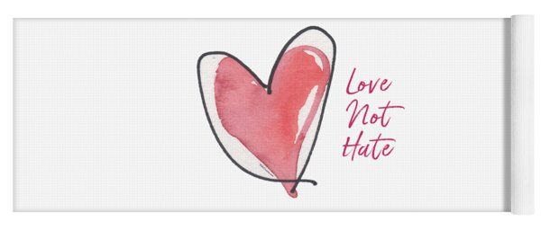 Love Not Hate Yoga Mat