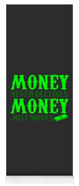 Money Just Moves Yoga Mat