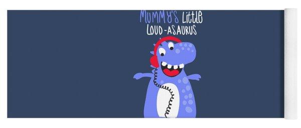 Mummy's Little Loud-asaurus - Baby Room Nursery Art Poster Print Yoga Mat
