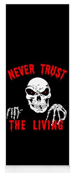 Never Trust The Living Halloween Yoga Mat