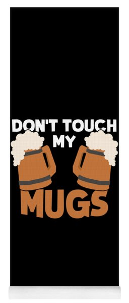 6af228c515 Yoga Mat featuring the digital art Oktoberfest Tshirt Dont Touch My Mugs  Funny Beer Tee by