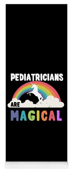 Pediatricians Are Magical Yoga Mat