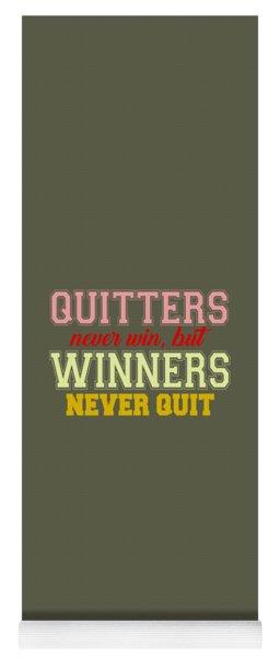 Quitters Never Quit Yoga Mat