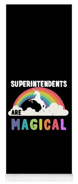Superintendents Are Magical Yoga Mat