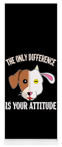 The Only Difference Is Your Attitude Tee Design Makes A Unique And Wonderful Gift To Your Friends Yoga Mat