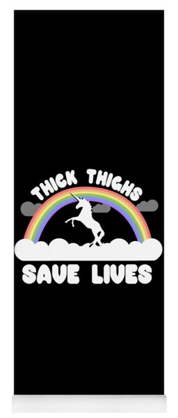 Thick Thighs Save Lives Yoga Mat