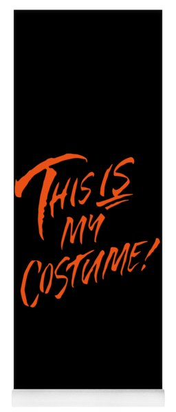 This Is My Halloween Costume Yoga Mat
