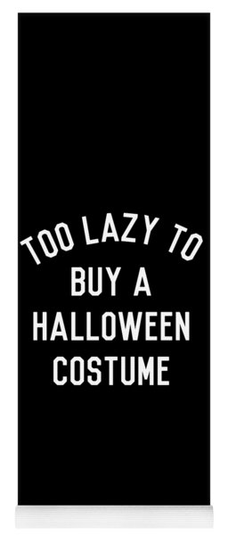 Too Lazy To Buy A Halloween Costume Yoga Mat
