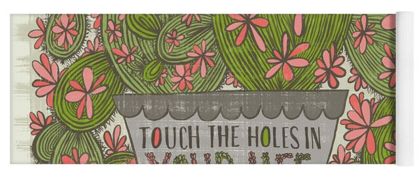 Touch The Holes In Your Life And The Flowers Will Bloom Zen Proverb Yoga Mat