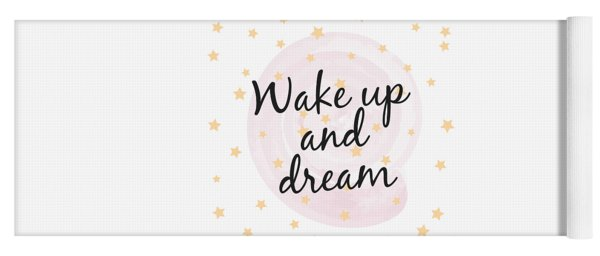 Wake Up And Dream - Baby Room Nursery Art Poster Print Yoga Mat