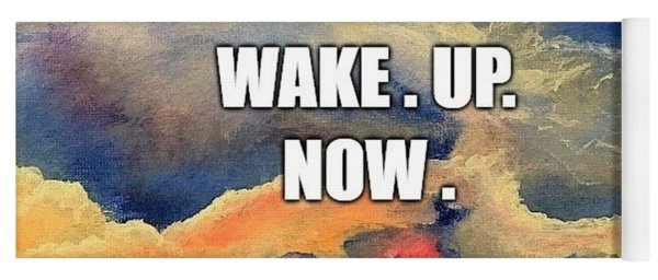 Wake. Up. Now. Yoga Mat