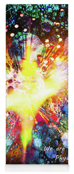 Yoga Mat featuring the digital art We Are All Energy by Atousa Raissyan