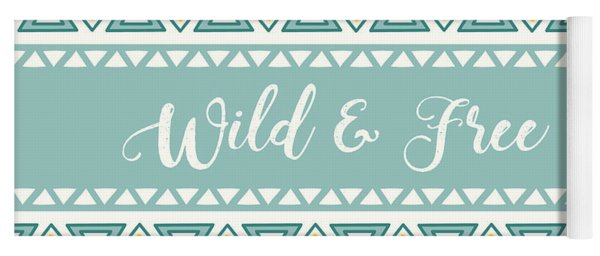 Wild And Free - Boho Chic Ethnic Nursery Art Poster Print Yoga Mat