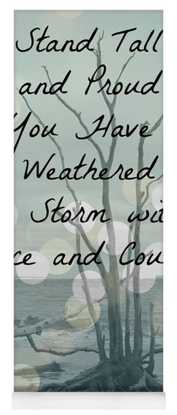 You Have Weathered The Storm Yoga Mat