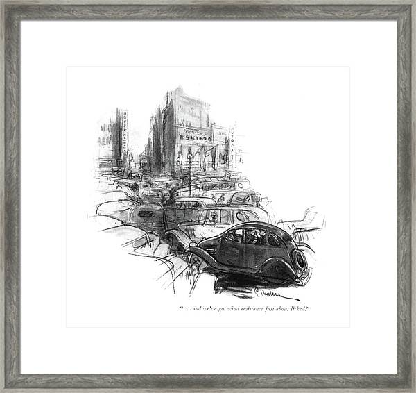 . . . And We've Got Wind Resistance Framed Print