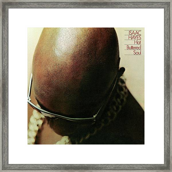 Isaac Hayes -  Hot Buttered Soul Framed Print