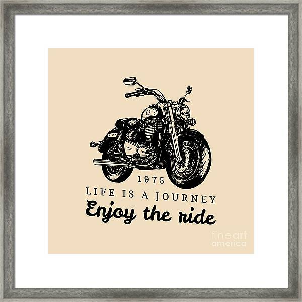 Life Is A Journey Enjoy The Ride Framed Print