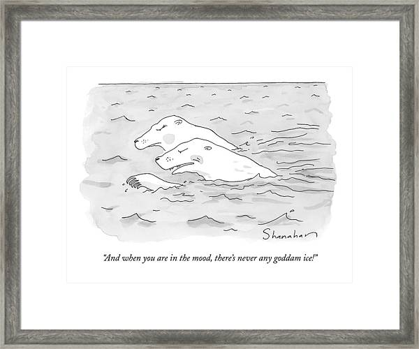 And When You Are In The Mood Framed Print