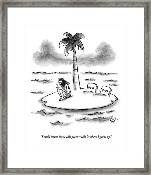I Could Never Leave This Place - This Is Where Framed Print