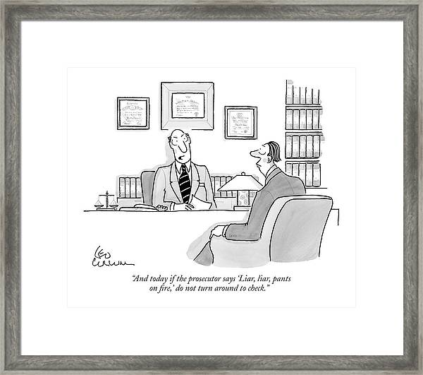 And Today If The Prosecutor Says 'liar Framed Print