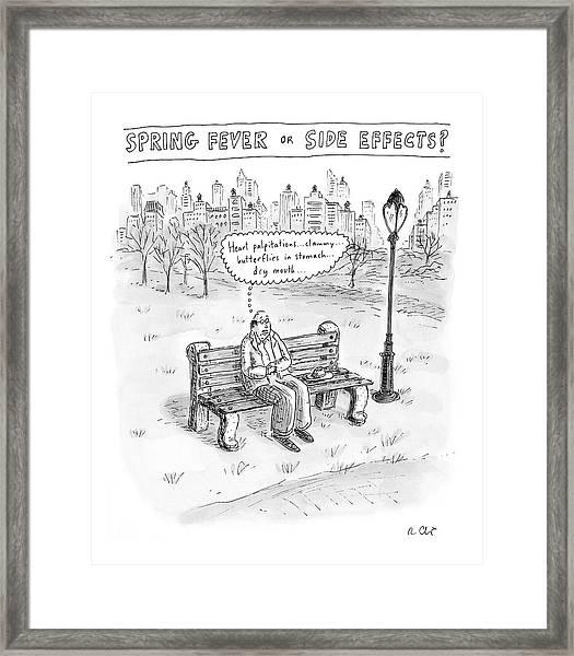 Spring Fever Or Side Effects! Framed Print
