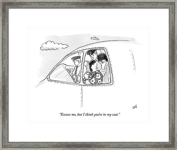 Excuse Me, But I Think You're In My Seat Framed Print