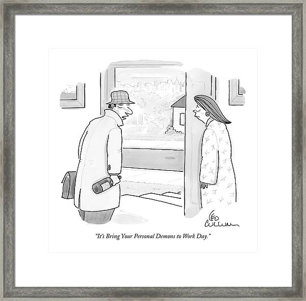 It's Bring Your Personal Demons To Work Day Framed Print