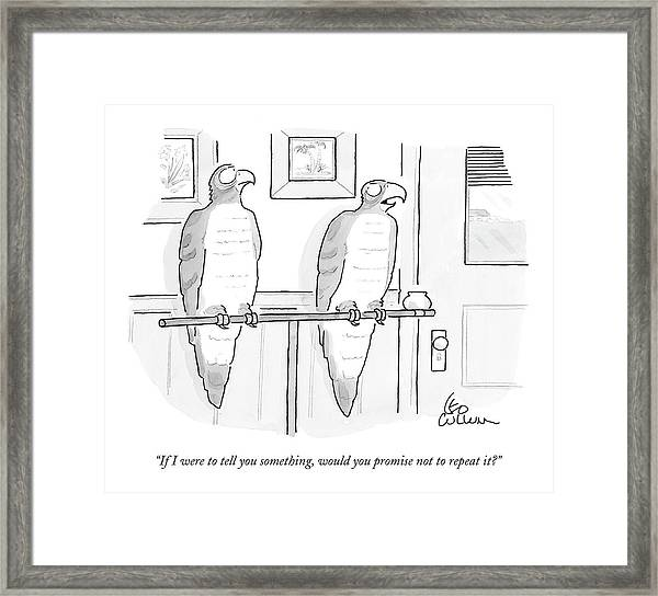 If I Were To Tell You Something Framed Print