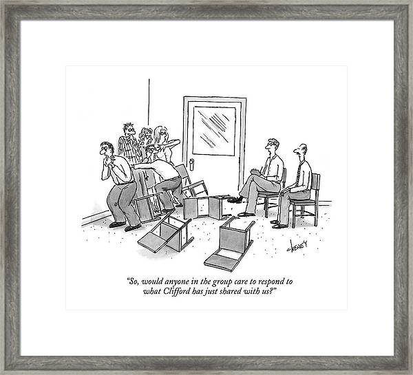 So, Would Anyone In The Group Care To Respond Framed Print
