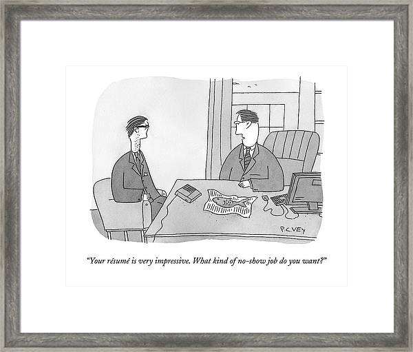 Your Resume Is Very Impressive Framed Print