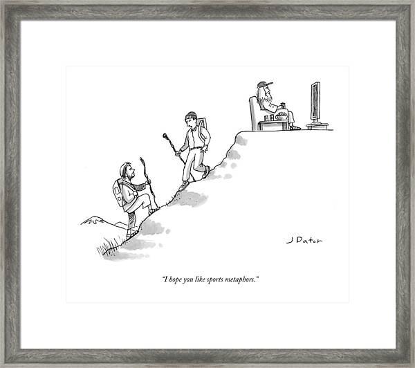 I Hope You Like Sports Metaphors Framed Print