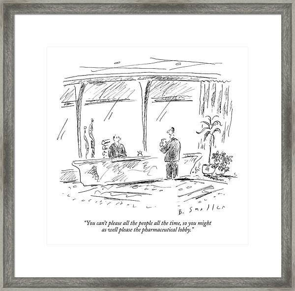 You Can't Please All The People All The Time Framed Print