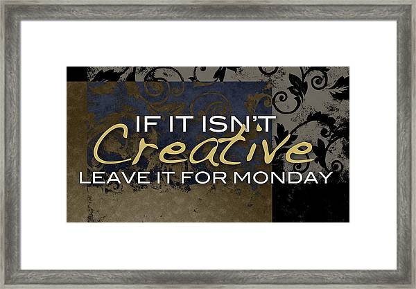 Leave It For Monday Framed Print