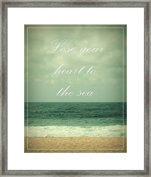 Lose Your Heart To The Sea Framed Print