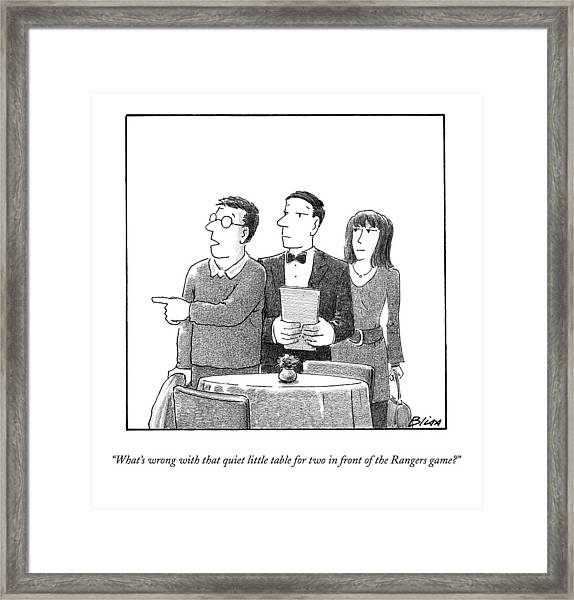 What's Wrong With That Quiet Little Table For Two Framed Print