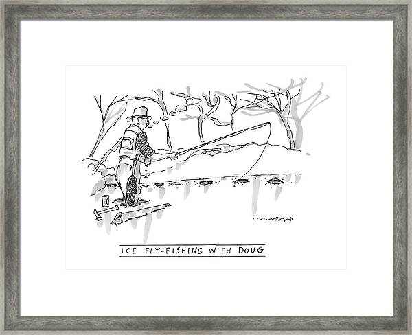 Ice Fly-fishing With Doug Framed Print