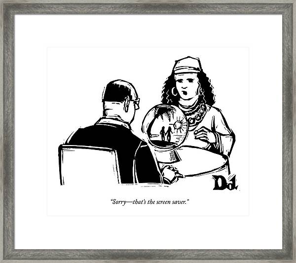 Sorry - That's The Screen Saver Framed Print