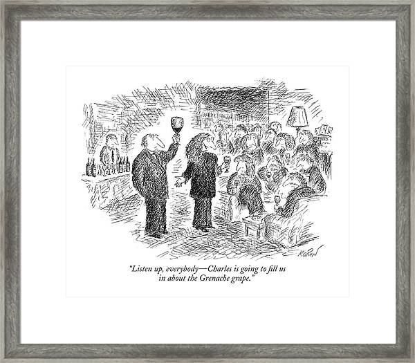 Listen Up, Everybody - Charles Is Going To Fill Framed Print