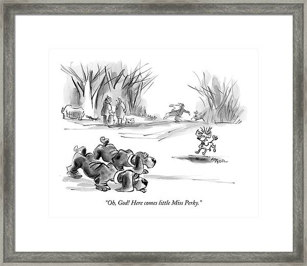 Oh, God! Here Comes Little Miss Perky Framed Print