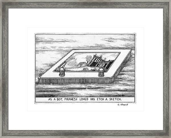 As A Boy Piranesi Loved His Etch-a-sketch Framed Print