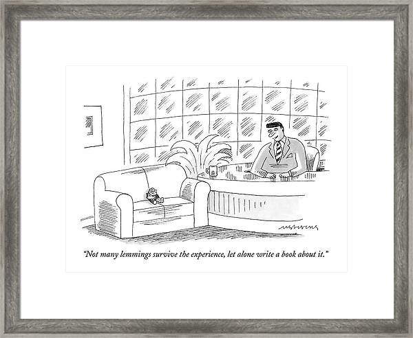 Not Many Lemmings Survive The Experience Framed Print