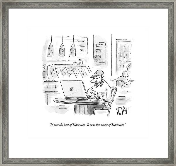 It Was The Best Of Starbucks.  It Was The Worst Framed Print