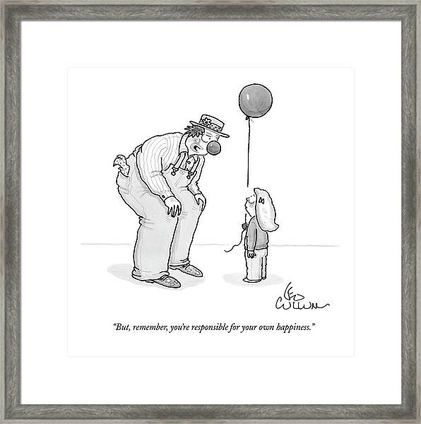 But, Remember, You're Responsible For Your Own Framed Print
